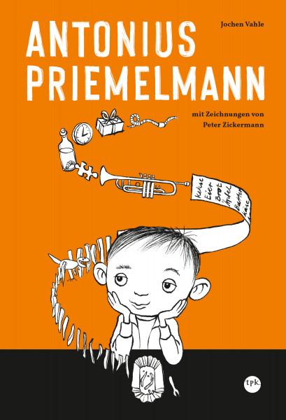 Antonius Priemelmann, das Kinderbuch von Jochen Vahle
